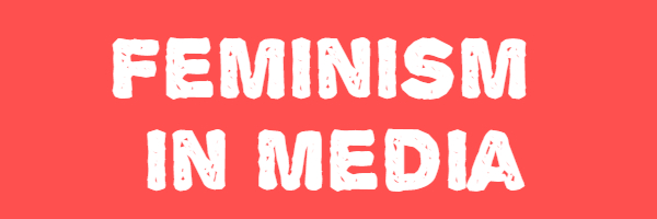 "Image of red background with text ""feminism in media"""