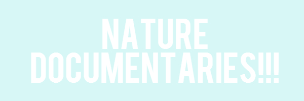 "Image with text ""Nature Documentaries!!!"""
