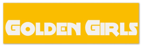 "Golden colored banner with text ""Golden Girls"""
