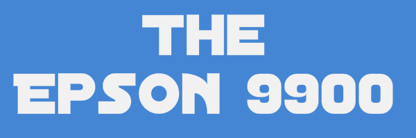 "Blue colored banner with text ""The Epson 9900"""