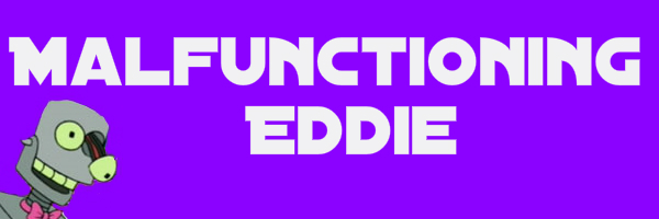 "Purple colored banner with text ""Malfunctioning Eddie"""