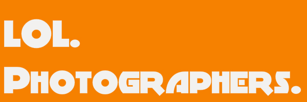 "Orange colored banner with text ""Lol. Photographers."""