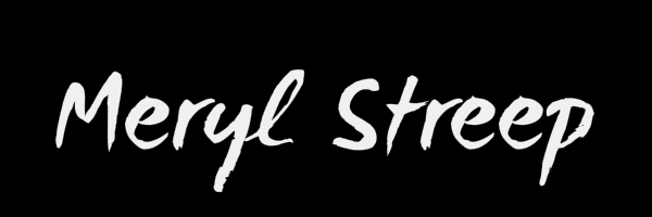 "Black colored banner with text ""Meryl Streep"""